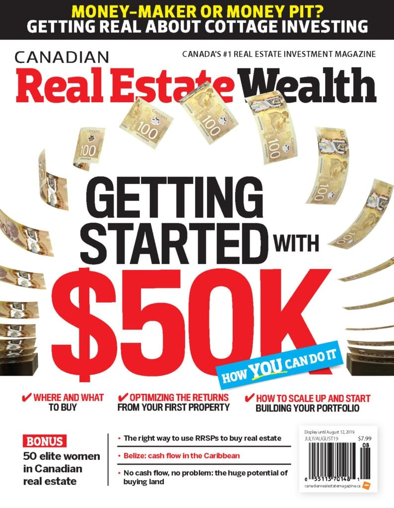 Canadian Real Estate Wealth Magazine July/August 2019